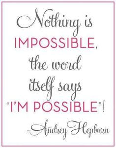 Nothing is impossible!!!