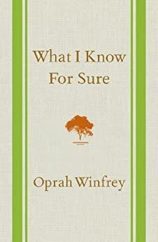 What I Know for Sure by Oprah Winfrey Good Books, Books To Read, My Books, Free Pdf Books, Free Ebooks, It Pdf, Reading Lists, Reading Books, Book Lists