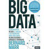 Big Data : la utilización del big data, el análisis y los parámetros smart para tomar mejores decisiones y aumentar el rendimiento / Bernand Marr Zaragoza : Todo Está En Los Libros, D.L. 2016