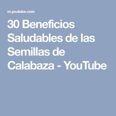 30 Beneficios Saludables de las Semillas de Calabaza - YouTube