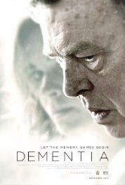 Dementia (2015)(w) Horror Thriller. After being diagnosed with Dementia, an elderly war veteran is forced by his estranged family to hire a live-in nurse, only to find she harbors a sinister secret.