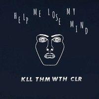 Disclosure - Help Me Lose My Mind (Kill Them With Colour Remix) by Kill Them With Colour on SoundCloud
