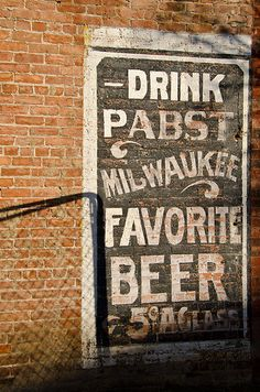 Pabst Blue Ribbon Beer - old wall advertising                             My Hubby would LOVE this!