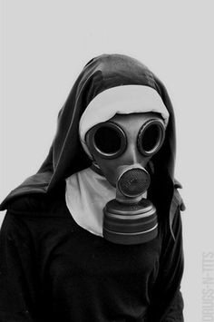 Talk to a nun - preferably not in a gas mask but if there is one that is ok too. This may seem weird, but I still want to.She is ordered to wear it so she doesn't spread her erotic life styles to others