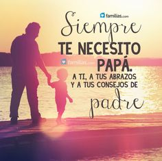 Siempre te necesito papá