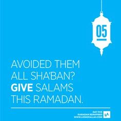 Ramadan Reinspired: Day Five This Ramadan bring about a positive change within yourself, make a habit of greeting others whether you know them or you don't. Let's not avoid those who have a bond with us that is stronger than blood - those at the Masjid who worship Allah daily alongside us.