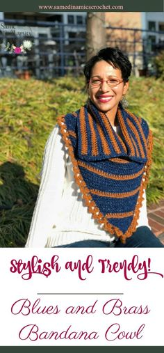 Blues and Brass Bandana Cowl Free Crochet Pattern   The Blues and Bandana Cowl is stylish and trendy! Wear this cowl with your favorite winter coat when the weather is cold. Alternatively, it's a great spring or fall accessory that you can wear over a thick and comfortable sweater. The cowl collar can be …