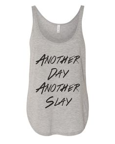 7ef0386a77ab76 Another Day Another Slay Flowy Side Slit Tank Top