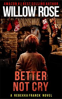 Better Not Cry (Rebekka Franck Book Thriller Books, Mystery Thriller, Free Books, My Books, Best Kindle, Local Legends, Relaxing Holidays, The Perfect Getaway, Iconic Characters