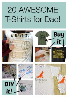 Gifts for Dad - 20 Awesome T-Shirts you can DIY or Buy!