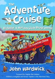 The Adventure Cruise Midweek and Holiday Club Programme: A ready to roll five-day holiday club or midweek club plan Holiday Club, Team Challenges, Merchant Navy, Cruise Holidays, Ready To Roll, Bible Stories, Sailing, Activities, Adventure