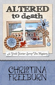 Altered To Death (A Faith Hunter Scrap This Mystery Book ... https://www.amazon.com/dp/B0758DG23P/ref=cm_sw_r_pi_dp_x_RApaAbFEGJ85B