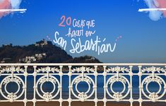 20 things to see and do in San Sebastian PADI Open Water is the course of . Bilbao, European Destination, Open Water, Travel List, Viera, Barcelona, Neon Signs, Koh Tao, Bb