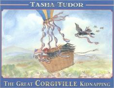 The Great Corgiville Kidnapping: Tasha Tudor