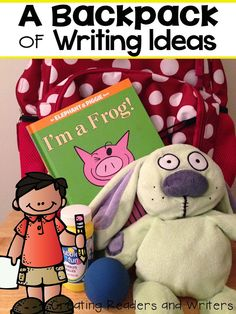 Creating Readers and Writers: A Backpack of Writing Ideas (Helping Kids When They Don't Know What to Write About) #writing #topics