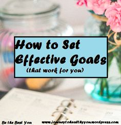 How to Set Effective Goals  #Goals can be our best #WeightLoss tool, but you may wonder how to get started or how to set goals that work for you. Here I list five great tips on how to set effective goals for yourself!  #WeightLossJourney #LosingWeight #Fitness #HealthyEating #HealthyLiving #Nutrition