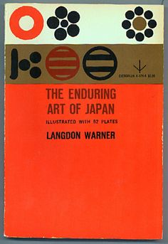 The Enduring Art of Japan by Langdon Warner. Grove Press, 1958. Cover by Roy Kuhlman. www.roykuhlman.com