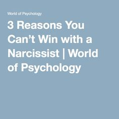 3 Reasons You Can't Win with a Narcissist | World of Psychology