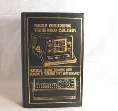 Practical Troubleshooting with the Modern Oscilloscope Hardcover Book 1979
