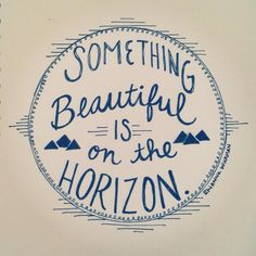 It's on the horizon.    so keep your head up, keep your heart strong.    ^^