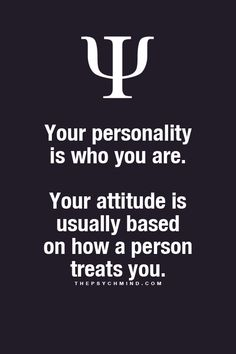 "I don't agree with this. Should read: ""Your personality is who you are. Your attitude is how you choose to act at any point in time"". You can always choose how you react to someone. Psychology Fun Facts, Psychology Says, Psychology Quotes, Fact Quotes, Me Quotes, Motivational Quotes, Inspirational Quotes, The Words, Physiological Facts"
