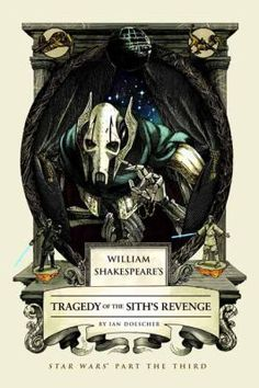 Cover image for William Shakespeare's Tragedy of the Sith's Revenge: Star Wars Part the Third