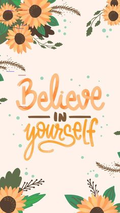 Wallpaper Believe In Yourself by Gocase cute backgrounds - Tapeten Ideen -