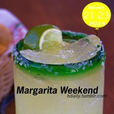 Margarita Weekend is always the third weekend of February.