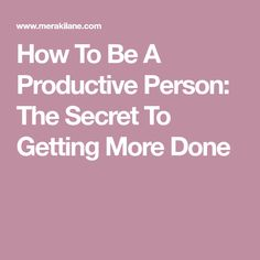 This single - but powerful - productivity tip will teach you how to be a productive person in each and every thing you do. Frugal, Productivity, The Secret, Projects To Try, Teaching, Free Personals, Craft Ideas, Organization, Cleaning
