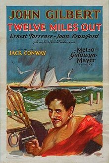Twelve Miles Out    Original Film Poster //  Directed byJack Conway  Produced byIrving Thalberg (uncredited)  Written byPlay:  William Anthony McGuire  Scenario:  A.P. Younger  Titles:  Joseph Farnham  StarringJohn Gilbert  Joan Crawford  Ernest Torrence  Eileen Percy  Distributed byMetro-Goldwyn-Mayer  Release date(s)July 9, 1927  Running time85 min.  CountryUnited States  LanguageSilent film(English intertitles)