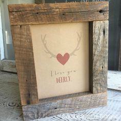 "Win one of these ""I love you DEERLY"" reclaimed barn wood signs for your Valentine from Simply Janelle Designs and Atta Girl Says."