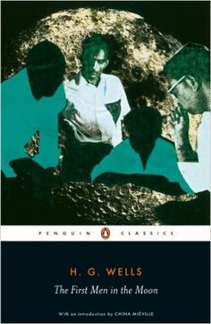 The First Men in the Moon (Penguin Classics) - Kindle edition by H.G. Wells, China Mieville. Literature & Fiction Kindle eBooks @ AmazonSmile.