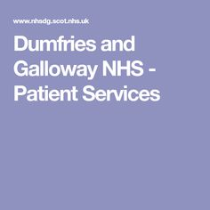 Dumfries and Galloway NHS - Patient Services