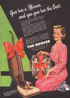 Vintage Hoover Ad - Hoover today: http://www.redhillgeneralstore.com/housewares/floorcare/Hoover-Vacuum-Cleaners.htm
