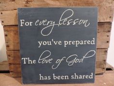 Items similar to For Every Lesson You've Prepared Wooden Sign, Hand Painted, Sunday School Teacher Gift, Unique Teacher Gift, End of Year Teacher Gift on Etsy Sunday School Teacher, Sunday School Crafts, School Gifts, Christian Teacher Gifts, Christian School, Christian Classroom, Pastor Appreciation Month, Teacher Appreciation Gifts, Volunteer Appreciation