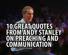 10 Great Quotes From Andy Stanley on Preaching & Communication - Student Ministry For Starters