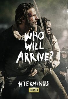 The Walking Dead. Hopefully not anyone I care about. There is nothing safe about terminus!