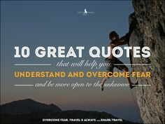 10 Quotes to Help You Overcome Fear and Enjoy Life on the Road by Travel World Passport via slideshare