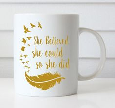 Inspirational  style mug she believed she by NoteWorthyStationery