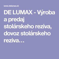 DE LUMAX - Výroba a predaj stolárskeho reziva, dovoz stolárskeho reziva…