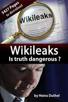 Buy Wikileaks - Is Truth Dangerous ? EBook by Heinz Duthel (ePub) at Angus and Robertson