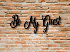 Be My Guest sign art, Family Sayings, Custom Family saying Signs, country and Farmhouse Wall Art. Family Slogan, Family Sayings, Family Humor, Metal Letter Signs, Custom Metal Art, Gifts For Pastors, Family Wall Decor, Farmhouse Wall Art, Bee Design