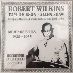 Robert Wilkins - Memphis Blues 1928-1935