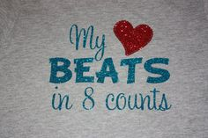 Girls Glitter My heart beats in 8 counts  Shirt by ShopSimplyBling, $16.00