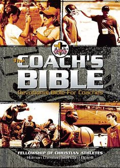 The FCA Coachs Bible HCSB Devotional For Coaches By Fellowship Of Christian Athletes