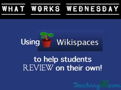 What Works Wednesday: Wiki-Review!