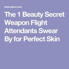 The 1 Beauty Secret Weapon Flight Attendants Swear By for Perfect Skin
