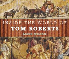 Buy Inside the World of Tom Roberts: A Ben and Gracie Art Adventure by Mark Wilson at Mighty Ape NZ. When Ben and Gracie go to meet their mum after work at the art gallery, they're hoping the golden ticket they still have from their previous visit wil. Australian Painting, Australian Artists, History Books, Art History, Wilderness Society, Historical Fiction Books, Impressionist Artists, Beautiful Stories, Art Gallery