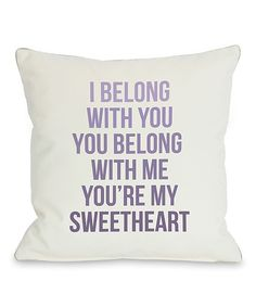 Take a look at this 'You're My Sweetheart' Throw Pillow on zulily today!
