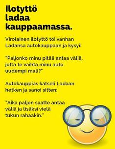 Vitsit: Ilotyttö Ladaa kauppaamassa - Kohokohta.com Funny, Happy, Ford, Women's Fashion, Fashion Women, Womens Fashion, Ser Feliz, Woman Fashion